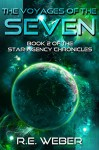 The Voyages Of The Seven (The Star Agency Chronicles Book 2) - R.E. Weber
