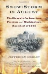 Snow-Storm in August: The Struggle for American Freedom and Washington's Race Riot of 1835 Paperback April 9, 2013 - Jefferson Morley
