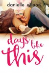 Days Like This - Danielle Ellison