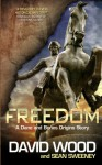 Freedom: A Dane and Bones Origins Story (Dane Maddock Origins) (Volume 1) - David Wood, Sean Sweeney