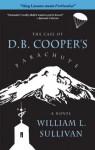 The Case of D.B. Cooper's Parachute - William Sullivan