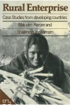Rural Enterprise: Case Studies from Developing Countries - Malcolm Harper, Shailendra Vyakarnam