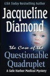 The Case of the Questionable Quadruplet (Safe Harbor Medical Mysteries) (Volume 1) - Jacqueline Diamond