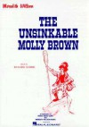 Unsinkable Molly Brown - Meredith Willson, Hal Leonard Publishing Corporation