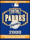Total Padres 2000 (Total Baseball Companions) - Matthew Silverman, Stuart Shea