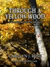Through a Yellow Wood - Carolyn J. Rose