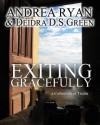 Exiting Gracefully - Andrea Ryan, Deidra Ds Green