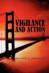 Vigilance and Action - Ronald L. Johnson