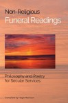 Non-Religious Funeral Readings: Philosophy and Poetry for Secular Services - Hugh Morrison