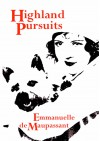 Highland Pursuits - Adrea Kore, Emmanuelle de Maupassant