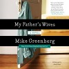 My Father's Wives - Mike Greenberg, Andy Paris, Harper Audio