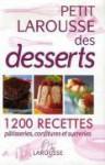 Petit Larousse des desserts - Collectif