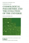 Cosmological Parameters and the Evolution of the Universe (International Astronomical Union Symposia) - Katsuhiko Sato
