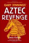 Aztec Revenge - Gary Jennings, Junius Podrug
