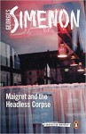 Maigret and the Headless Corpse (Inspector Maigret #47) - Georges Simenon, Howard Curtis (Translator)
