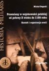 Przemiany w wojskowości polskiej od połowy X wieku do 1138 r - Michał Bogacki