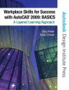 Workplace Skills for Success with AutoCAD 2009: Basics Value Package (Includes 180-Day AutoCAD Student Learning License) - Gary Koser, Dean Zirwas