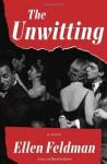 By Ellen Feldman The Unwitting: A Novel [Hardcover] - Ellen Feldman