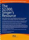 The $2,000. Singer's Resource: 69 Custom Vocal Arrangements for Females - John L. Haag
