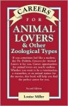 Careers for Animal Lovers & Other Zoological Types - Louise Miller