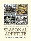 Seasonal Appetite: A Chef's Celebration of Vermont's Seasons - Marcie Kaufman