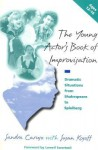 The Young Actor's Book of Improvisation: Dramatic Situations from Shakespeare to Spielberg - Sandra Caruso, Susan Kosoff