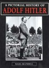 Pictorial History of Adolf Hitler - Nigel Blundell