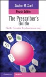 The Prescriber's Guide (Stahl's Essential Psychopharmacology) - Stephen M. Stahl