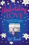 Undertaking Love - Kat French