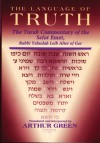 The Language of Truth: The Torah Commentary of the Sefat Emet - Judah Aryeh Leib Alter, Arthur Green