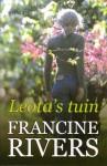 Leota's tuin - Francine Rivers, Roelof Posthuma