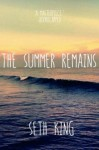 The Summer Remains - Seth King