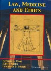 Law, Medicine and Ethics (University Casebook Series) - Patricia A. King, Lawrence O. Gostin, Judith Areen