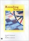 Recoding Nature: Critical Perspectives on Genetic Engineering - Richard Hindmarsh, Richard Hindmarsh