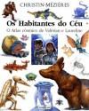 Os Habitantes do Céu: O atlas cósmico de Valérian et Laureline - Pierre Christin, Jean-Claude Mézières, Paula Caetano