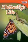 A Butterfly's Life - Dona Herweck Rice