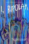 I, Bipolar: A Southern Man's Memoir (Free Chapter) - D.S. Black