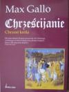 Chrześcijanie. Chrzest króla - Max Gallo