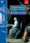 A Performer's Guide to Music of the Baroque Period (Performers Guide) - Anthony Burton