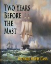 Two Years Before The Mast - Richard Henry Dana