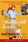 A Man for All Species: The Remarkable Adventures of an Animal Lover and Expert Pet Keeper - Marc Morrone, Nancy Ellis-Bell, Martha Stewart