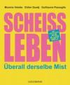 Scheißleben: Überall derselbe Mist (German Edition) - Maxime Valette, Didier Guedj, Guillaume Passaglia, Sina Hoffmann