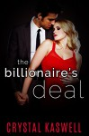 The Billionaire's Deal: The Complete Story - Crystal Kaswell