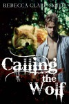 Calling The Wolf (Indigo Skies Book 4) - Rebecca Clare Smith