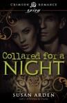 Collared for a Night (Crimson Romance) - Susan Arden
