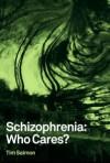 Schizophrenia: Who Cares? - Tim Salmon