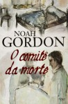 O comitê da morte - Noah Gordon, Roberto Grey