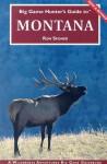 Big Game Hunter's Guide to Montana (Big Game Hunting Guide Series) (Big Game Hunting Guide Series) - Ron Spomer