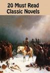 20 Must Read Classic Novels - Leo Tolstoy, Gustave Flaubert, Ivan Turgenev, Emily Brontë, Nathaniel Hawthorne, Henry Fielding, Fyodor Dostoevsky, Herman Melville, Jane Austen, Charles Dickens