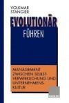 Evolutionar Fuhren: Management Zwischen Selbstverwirklichung Und Unternehmenskultur - Volkmar Stangier